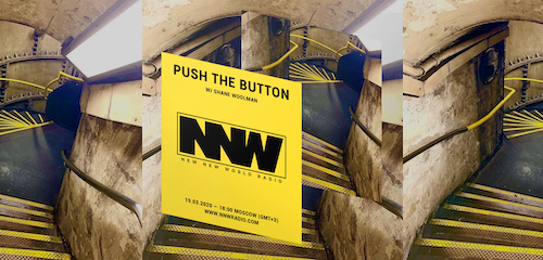 Push The Button on New New World Radio 19 March 2020