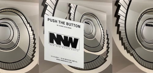 Push The Button on New New World Radio 15 October 2020