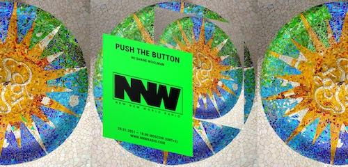 Push The Button on New New World Radio 28 January 2021