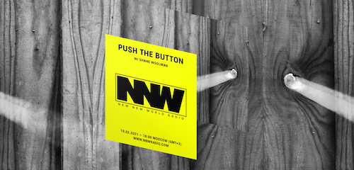 Push The Button on New New World Radio 19 February 2021