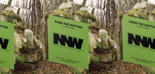 Push The Button on New New World Radio 28 February 2018