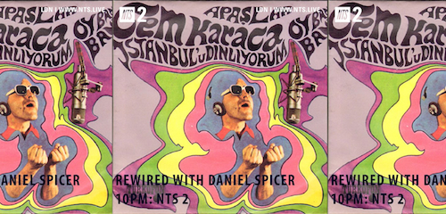 Rewired on NTS Radio: Turkish Psych Special with Daniel Spicer 8 April 2018