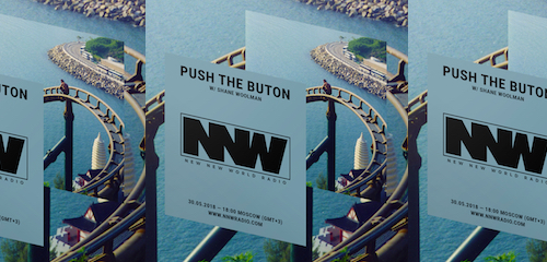 Push The Button on New New World Radio 30 May 2018
