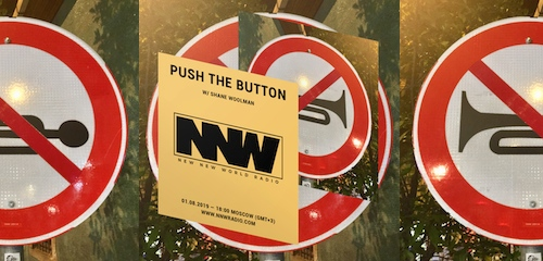 Push The Button on New New World Radio 1 August 2019