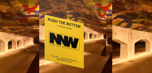 Push The Button on New New World Radio 12 September 2019