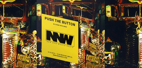 Push The Button on New New World Radio 10 October 2019