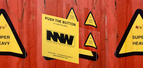 Push The Button on New New World Radio 9 April 2020