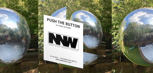 Push The Button on New New World Radio 21 May 2020